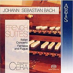 Johann Sebastian Bach: French Suites, Italian Concerto, Fantasia and Fugue
