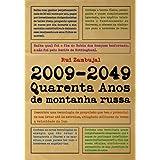 2009-2049: Quarenta Anos de Montanha Russa