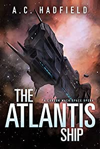 The Atlantis Ship: A Space Opera Novel by A.C. Hadfield ebook deal