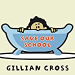 Save Our School | Gillian Cross