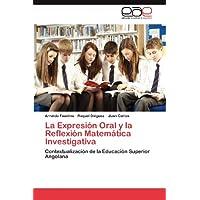 La Expresión Oral y la Reflexión Matemática Investigativa: Contextualización de la Educación Superior Angolana...