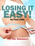 Losing it Easy! For the Summer!