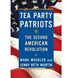 img - for [ TEA PARTY PATRIOTS: THE SECOND AMERICAN REVOLUTION - GREENLIGHT ] By Meckler, Mark ( Author) 2012 [ Hardcover ] book / textbook / text book