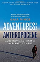 Gaia Vince (Author) Publication Date: 2 March 2016  Buy:   Rs. 499.00  Rs. 374.00 2 used & newfrom  Rs. 374.00