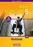 New Highlight - Bayern: Band 5: 9. Jahrgangsstufe - Workbook: Für M-Klassen