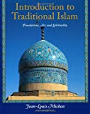 Introduction to Traditional Islam: Foundations, Art and Spirituality