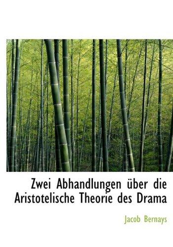Zwei Abhandlungen Ber Die Aristotelische Theorie Des Drama