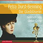 Die Glasbläserin   Petra Durst-Benning
