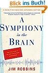 A Symphony in the Brain: The Evolutio...