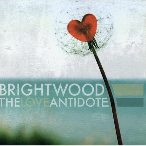 Brightwood - The Love Antidote (2006)
