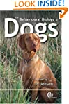 The Behavioural Biology of Dogs (Cabi...
