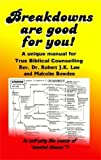 img - for Breakdowns are Good for You: A Unique Manual for True Biblical Counselling book / textbook / text book