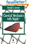 CLASSICAL MECHANICS WITH MAPLE. : Wit...