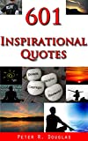 601 Inspirational quotes (quotes on life, quotes book, inspirational quotes book, inspirational quotes, quotes, quotes inspirational)