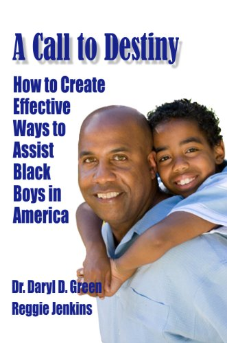 A Call To Destiny: How To Create Effective Ways To Assist Black Boys In America