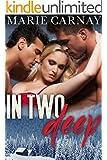 In Two Deep: BBW Menage Romance (Mill Creek Menage Book 3)