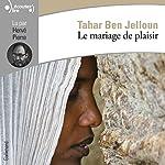 Le mariage de plaisir   Tahar Ben Jelloun