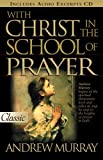 With Christ in the School of Prayer (Pure Gold Classics) (0882707795) by Andrew Murray