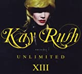 echange, troc Kay Rush - Presents Unlimited 13