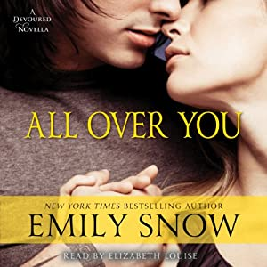 All Over You: A Devoured Novella | [Emily Snow]