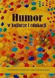 img - for Humor w kulturze i edukacji (Polska wersja jezykowa) book / textbook / text book