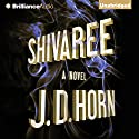 Shivaree Audiobook by J. D. Horn Narrated by Angela Dawe