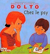 Chez le psy catherine dolto tolitch babelio for Chez le psy