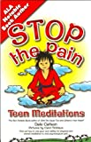 Stop the Pain: Teen Meditations