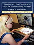 img - for Assistive Technology For Students Who are Blind or Visually Impaired: A Guide to Assessment book / textbook / text book