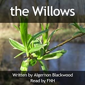 The Willows | [Algernon Blackwood]