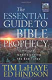 The Essential Guide to Bible Prophecy: 13 Keys to Understanding the End Times (Tim LaHaye Prophecy Library(TM)) (0736937846) by LaHaye, Tim