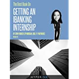 The Best Book On Getting An IBanking Internship (By An Investment Banking Intern At JP Morgan, UBS, & FT Partners) ~ Erin Parker