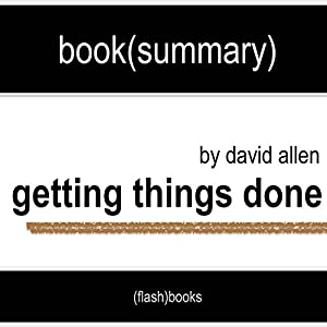 Getting Things Done: The Art of Stress-Free Productivity by David Allen - Book Summary Audiobook