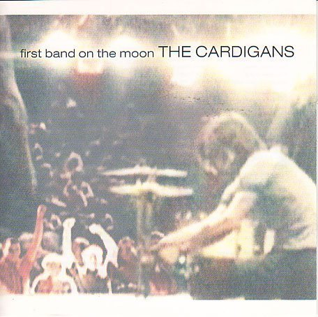 The Cardigans - First Band on the Moon - Zortam Music