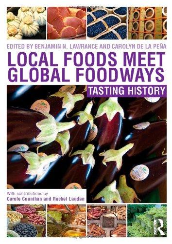 Local Foods Meet Global Foodways: Tasting History