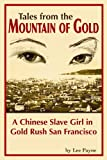 Tales from the Mountain of Gold, A Chinese Slave Girl in Gold Rush San Francisco