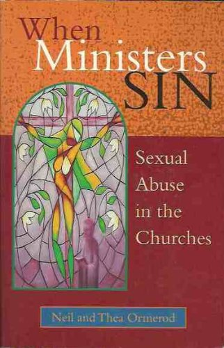 When Ministers Sin: Sexual Abuse in the Churches