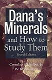Dana's Minerals and How to Study Them (After Edward Salisbury Dana)