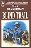 img - for Blind Trail (Linford Western) book / textbook / text book