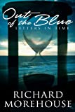 img - for Out of the Blue Letters in time: A fictional novel about life and the great outdoors book / textbook / text book