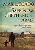 Safe in the Shepherds Arms: Hope & Encouragement from Psalm 23