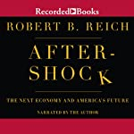 Aftershock: The Next Economy and America's Future | Robert Reich