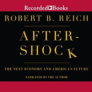 Aftershock: The Next Economy and America's Future | [Robert Reich]