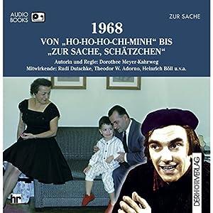 1968. Von Ho-Ho-Ho-Chi-Minh bis Zur Sache, Schätzchen (Chronik des Jahrhunderts) Hörbuch