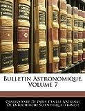 echange, troc Observatoire De Paris - Bulletin Astronomique, Volume 7