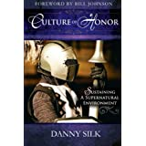 Culture of Honor: Sustaining a Supernatural Environmentby Danny Silk
