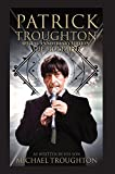 Patrick Troughton : The Biography Special Anniversary Edition