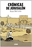 Cronicas de Jerusalen (8415163347) by Delisle, Guy