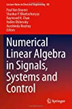 img - for Numerical Linear Algebra in Signals, Systems and Control (Lecture Notes in Electrical Engineering) book / textbook / text book