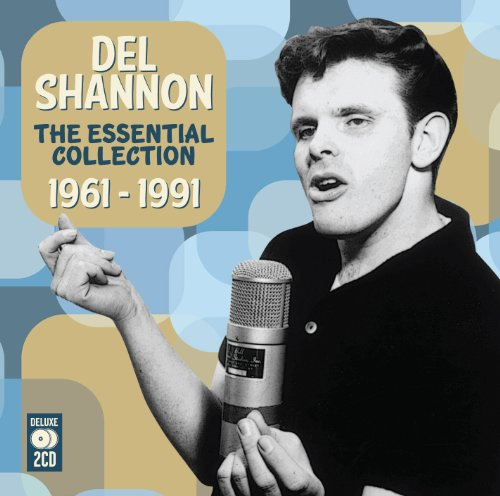 DEL SHANNON - The Essential Collection 1961-1991 - Zortam Music